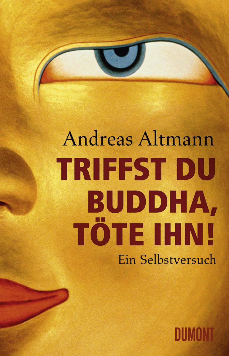 Altmann: Triffst du Buddha, töte ihn!