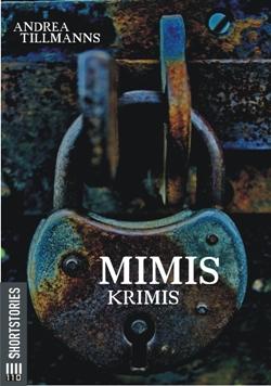 Mimis Krimis, Teil 1 bis 3 von Andrea Tillmanns - Cover mit freundlicher Genehmigung von der Autorin