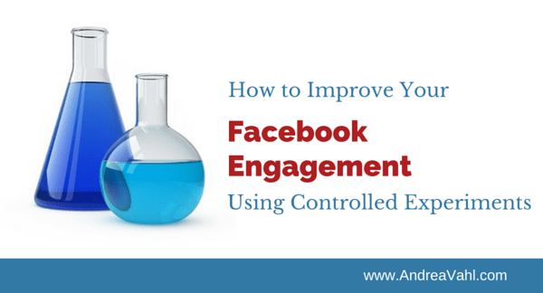 How to Improve Your Facebook Engagement Using Controlled Experiments