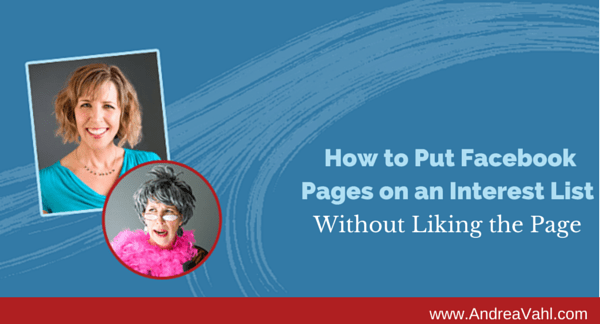 How to Put Facebook Pages on an Interest List Without Liking the Page