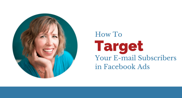 How to Target Your Email Subscribers in Facebook Ads