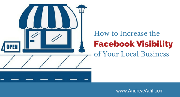 How to Increase the Facebook Visibility of Your Local Business