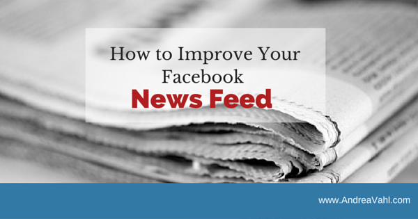 How to Improve Your Facebook News Feed