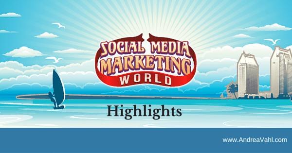 Highlights from Social Media Marketing World
