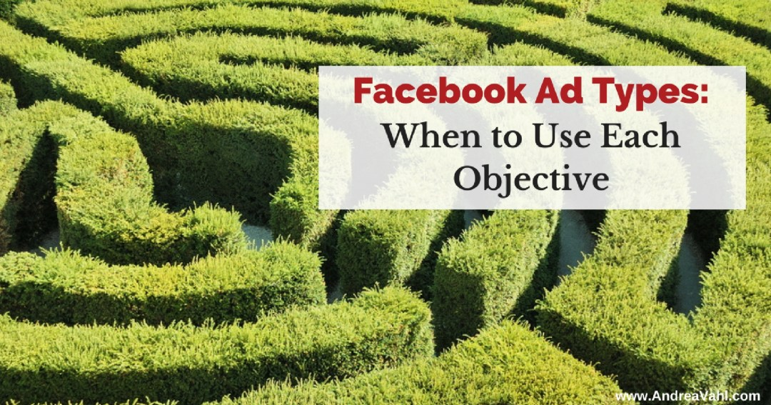 Facebook Ad Types: When to Use Each Objective