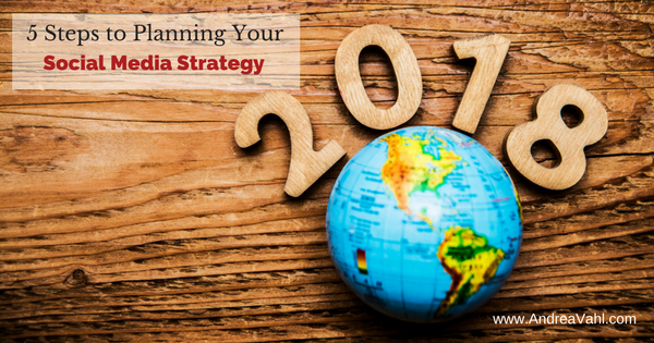 5 Steps to Planning Your Social Media Strategy for 2018
