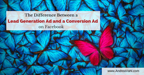 The Difference Between a Lead Generation Ad and a Conversion Ad on Facebook