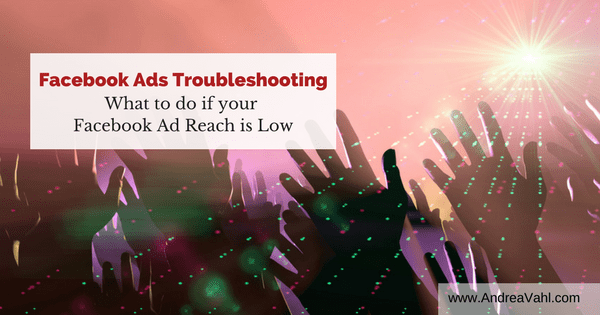 Facebook Ads Troubleshooting Low Facebook Ad Reach