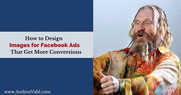 How to Design Images for Facebook Ads That Get More Conversions