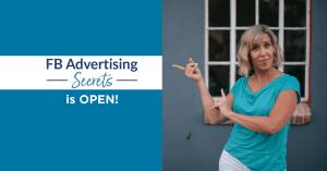 Facebook Advertising Secrets is open now