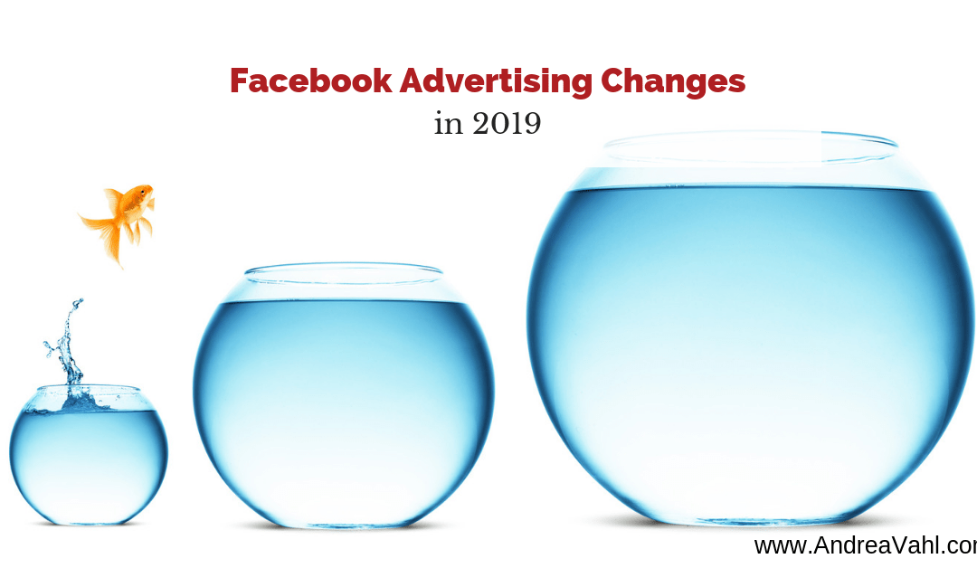 Facebook Advertising Changes for 2019