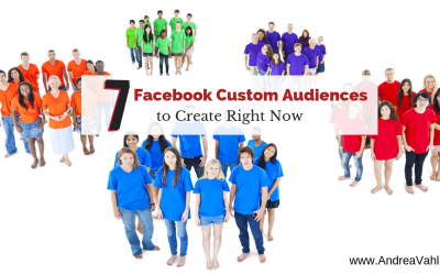 7 Facebook Custom Audiences to Create Right Now