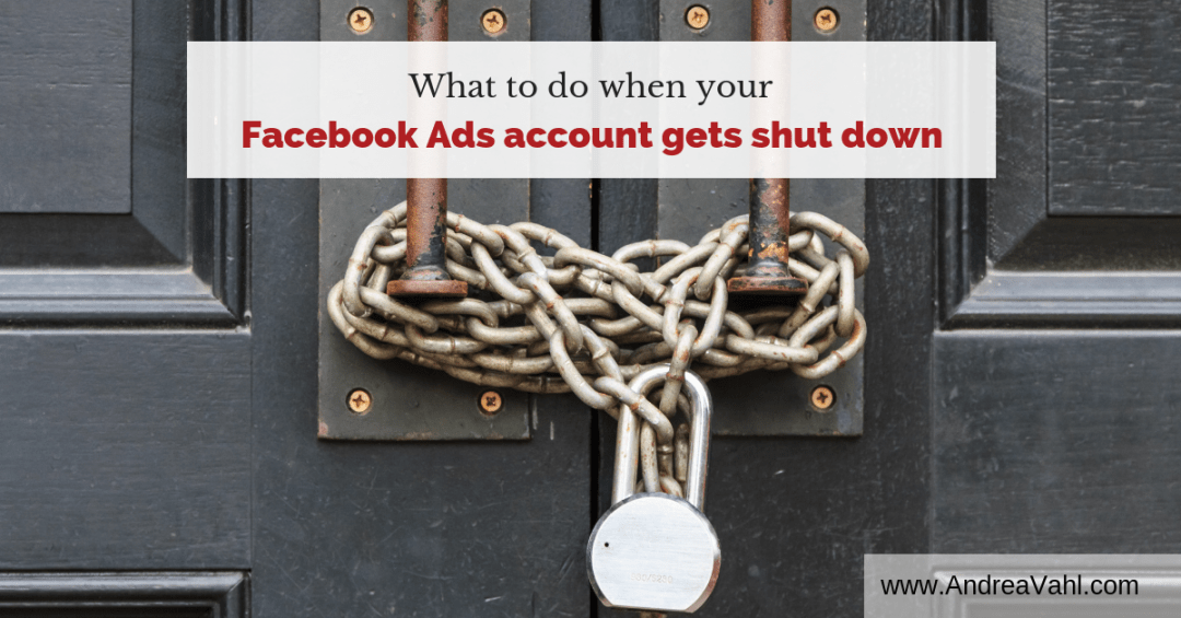 What to do when your Facebook Ad Account gets shut down