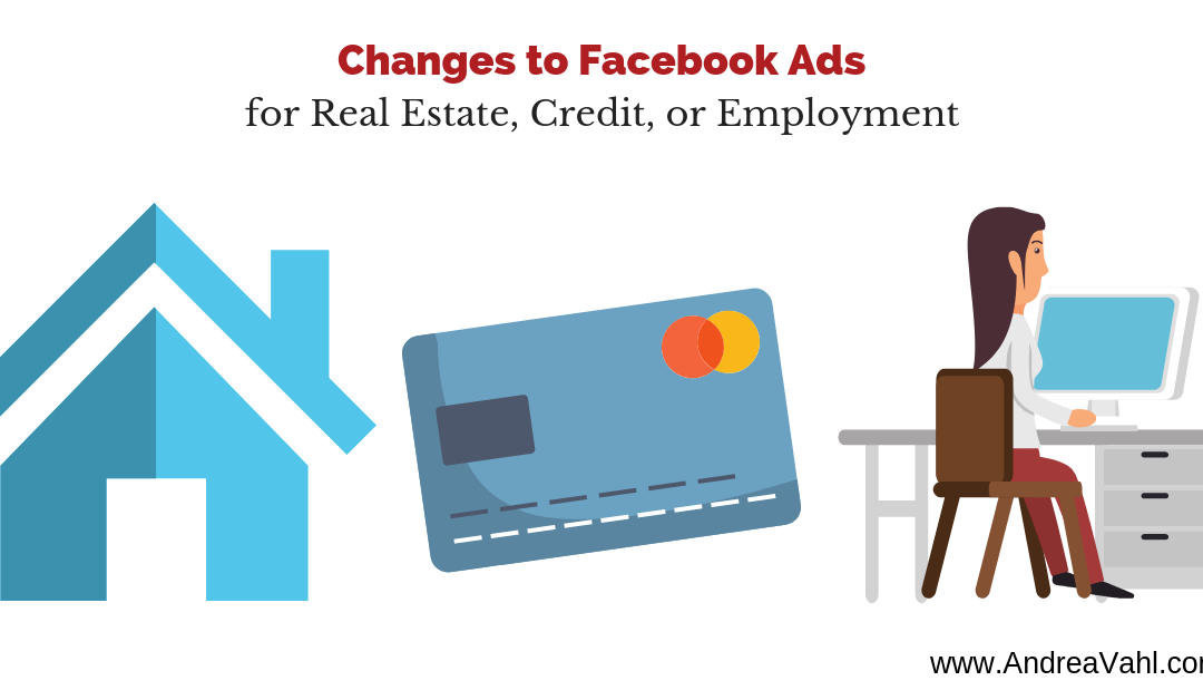 Changes to Facebook Ads for Real Estate, Credit, or Employment