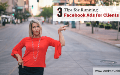 3 Tips for Running Facebook Ads for Clients
