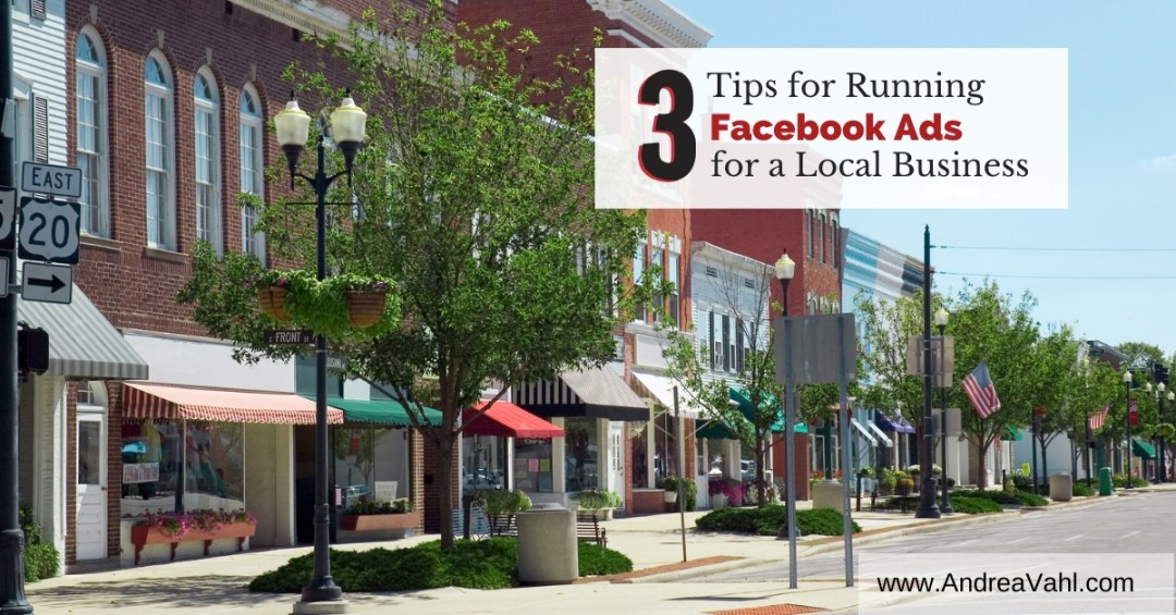 3 Tips for Running Facebook Ads for a Local Business