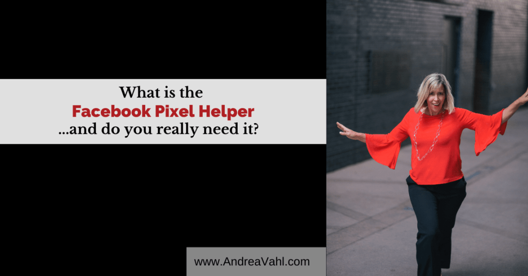 What Is the Facebook Pixel Helper...and do you really need it?