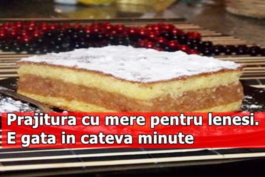 """""""Prajitura cu mere pentru lenesi."""" E gata in cateva minute"""