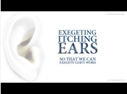 Exegeting Itching Ears