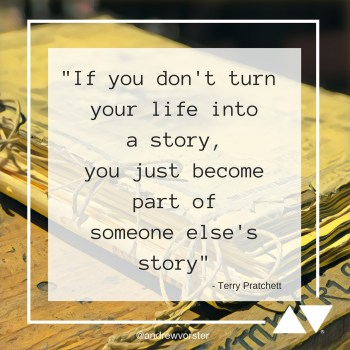 Turn your life into a story