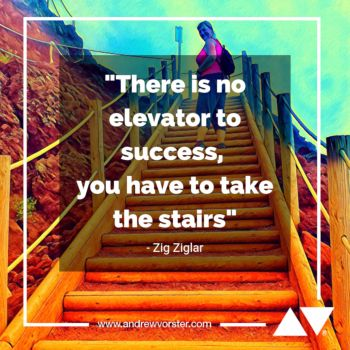 There is no elevator to success