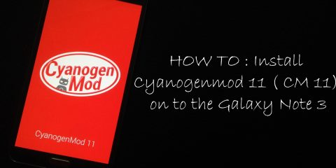 Install Cyanogenmod 11 on to the Galaxy Note 3