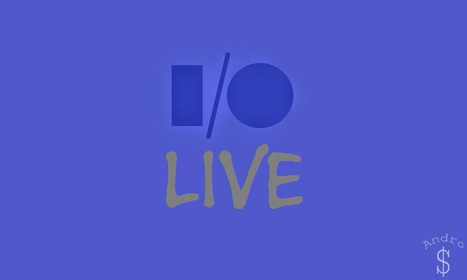 Google IO – Live Stream