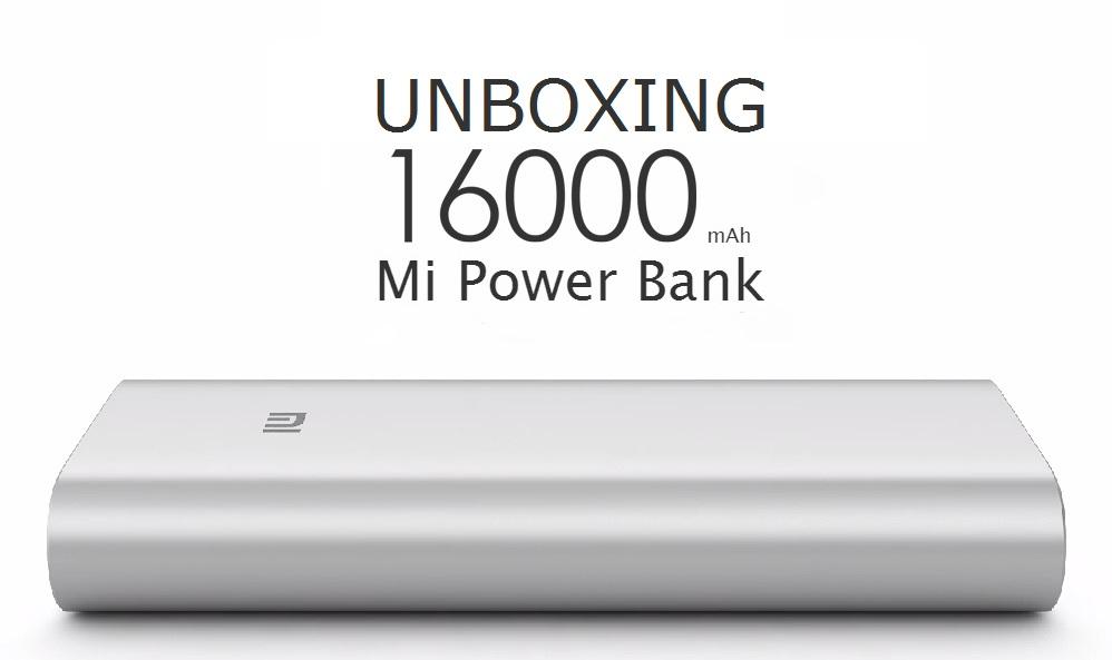 Unboxing Xiaomi 16000mAh Powerbank