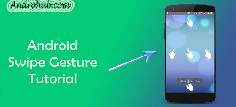 Android Swipe Gesture - Androhub