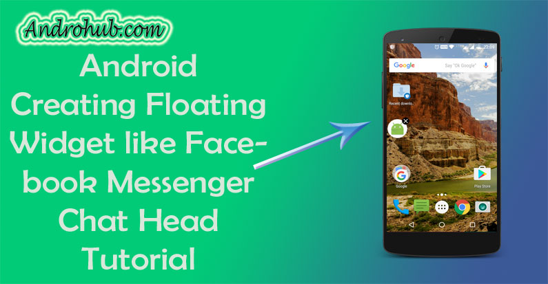 Android Floating Widget like Facebook Messenger Chat Head