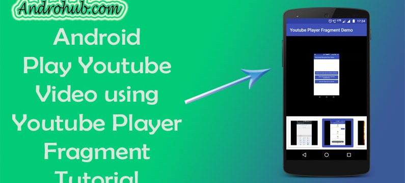 How to implement Youtube Player Fragment in Android App - Androhub