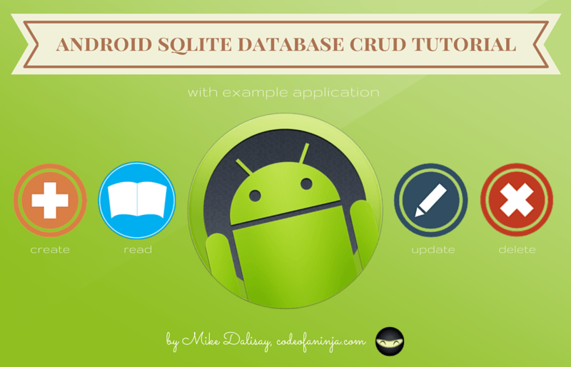 Android CRUD Tutorial with Example Application