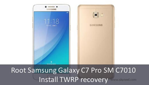 How to root Samsung Galaxy C7 Pro and install TWRP custom recovery