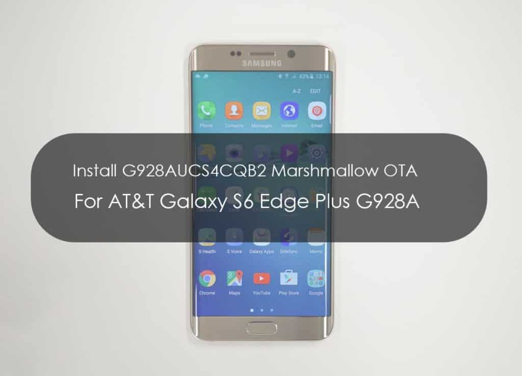 Download and install New Stock Rom for Galaxy S6 Edge Plus G928AUCS4CQB2