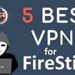 Best VPN for FireStick