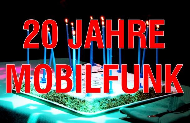 Dieses Jahr feiern wir das 20 Jahre Jubiläum des Mobilfunks.