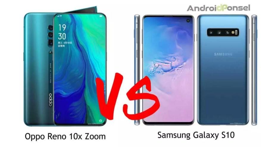 Perbandingan Oppo Reno 10x Zoom VS Samsung Galaxy S10