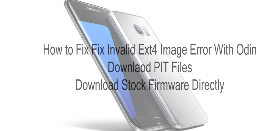 Fix-Invalid-Ext4-Image-Error-With-Odin