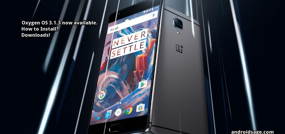 How to Install Oxygen OS 3.1.3 on OnePlus 3 Download OTA Updates