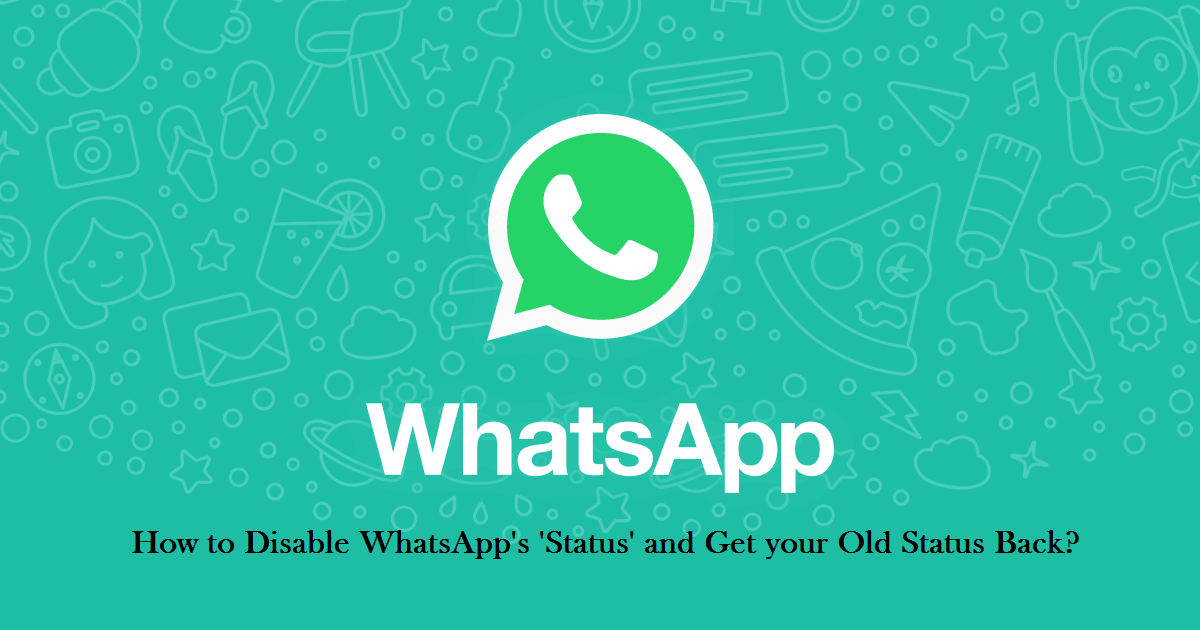 2 ways to remove new WhatsApp Status update feature from Non-Rooted and Rooted Android