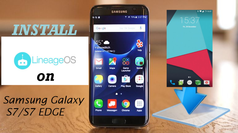 Download and Install LineageOS 14.1 (Official) on Samsung Galaxy S7/S7 EDGE