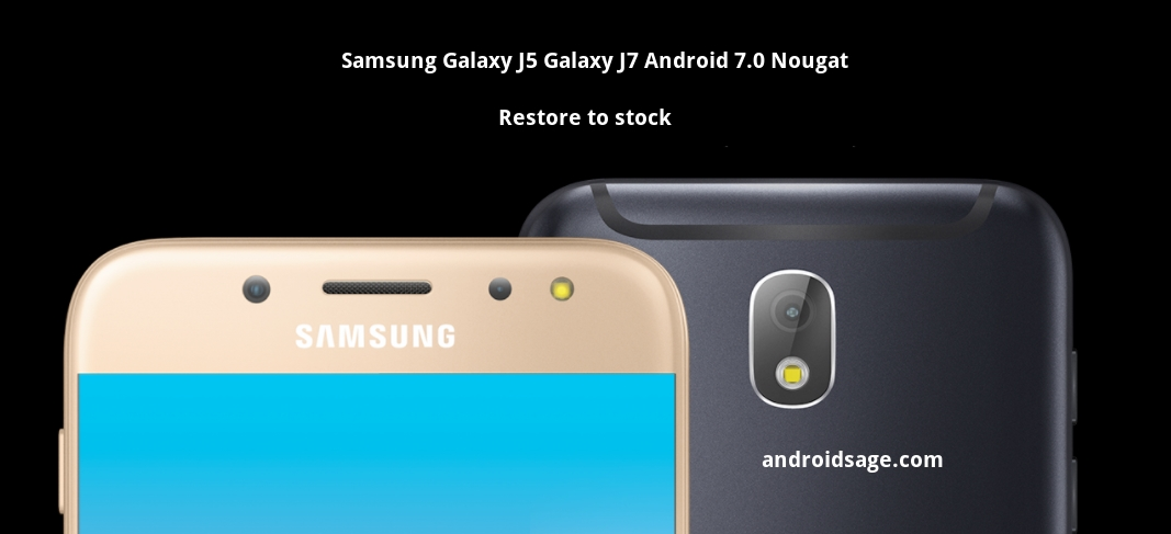 Download & Install Samsung Galaxy J5 and Galaxy J7 Android 7.0 Nougat - firmware update Samsung Galaxy J7