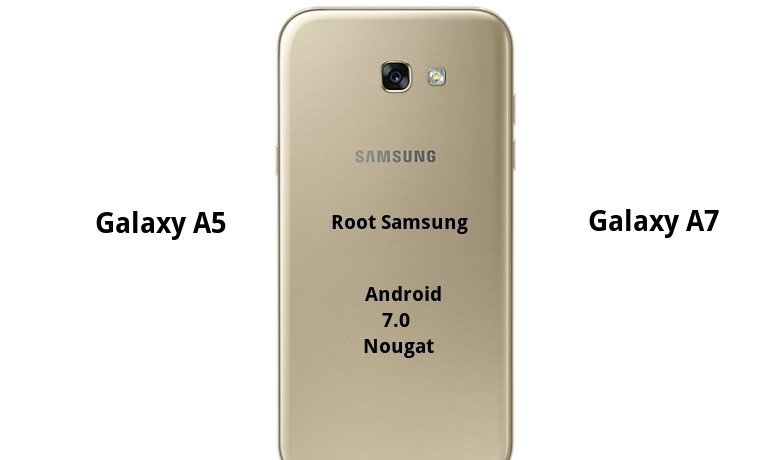 How to root Samsung Galaxy A5 and Galaxy A7 on official Android 7.0 Nougat update