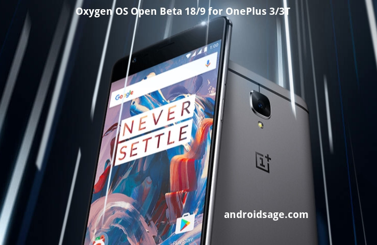 Install Oxygen OS 18 and beta 9 for OnePlus 3 and OnePlus 3T - Download OTA and Full ROM