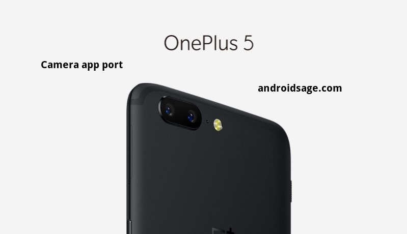 OnePlus 5 camera app port for OnePlus 3-3t-2-x APK download
