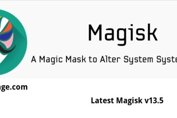 Download latest Magisk v13.5 - Root & Universal Systemless Interface [Android O]