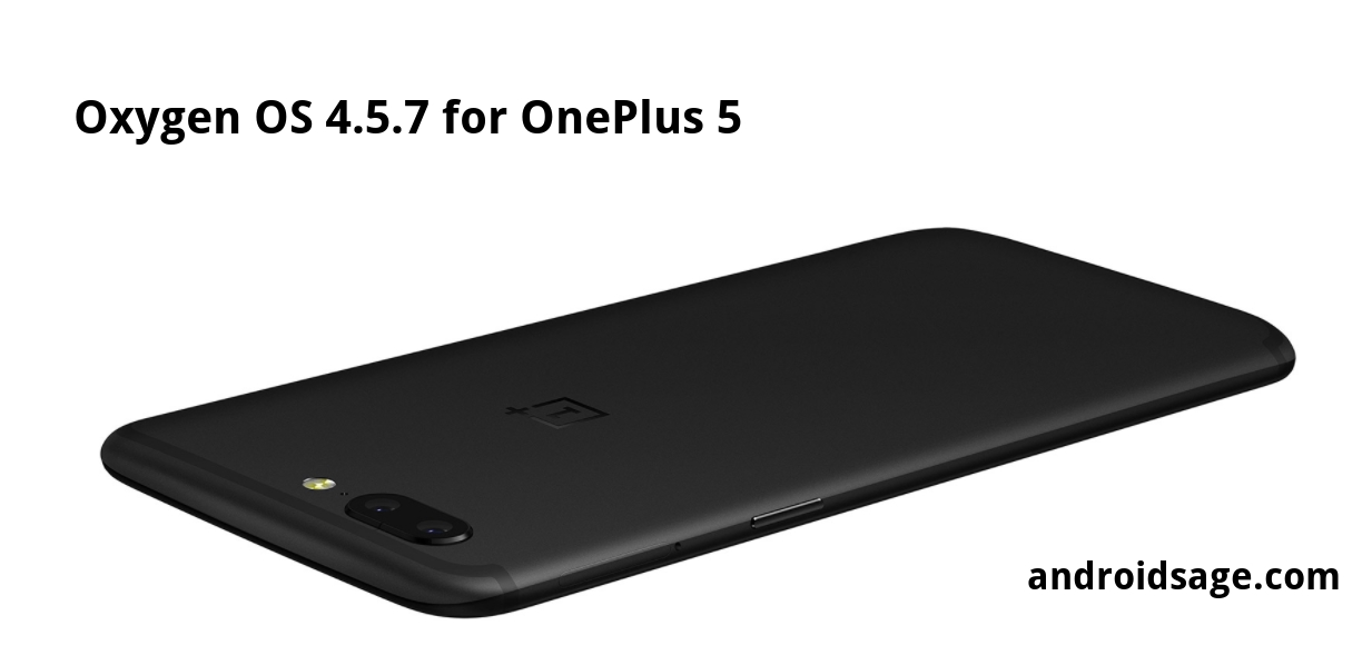OnePlus 5 Oxygen OS 4.5.7 with July 2017 Security Patch Energy Aware Scheduling