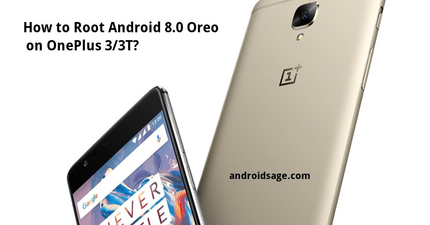 How to root OnePlus 3-3T on Oxygen OS Android 8.0 Oreo Open Beta 25-16