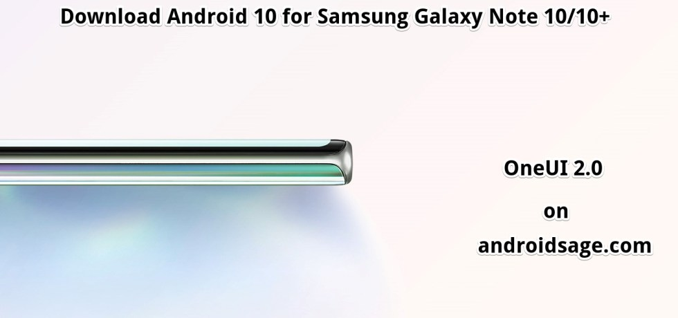 Download Android 10 for Exynos Galaxy Note 10 plus One UI 2.0 beta