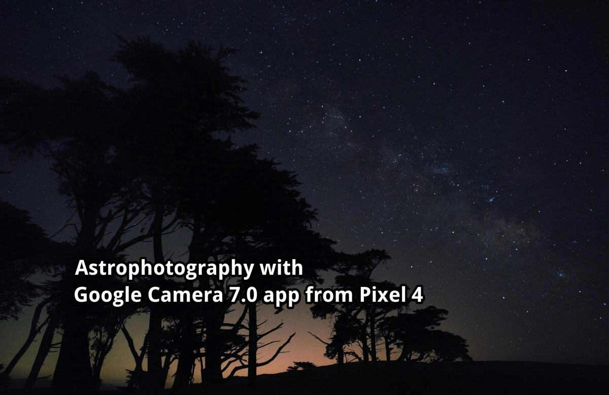 Download Google Camera 7.0 PK with Astrophotography from Pixel 4 XL